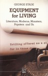Equipment for Living: Literature, Moderns, Monsters, Popsters and Us - George Stade