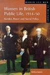 Women In British Public Life, 1914 1950: Gender, Power And Social Policy - Helen Jones