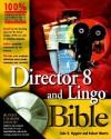 Director 8 and Lingo Bible [With CDROM] - John R. Nyquist, Robert C. Martin