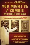 You Might Be a Zombie and Other Bad News Shocking but Utterly True Facts - Cracked.com