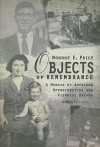 Objects of Remembrance: A Memoir of American Opportunities and Viennese Dreams - Monroe E. Price