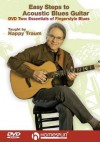 Easy Steps to Acoustic Blues Guitar, DVD Two: Essentials of Fingerstyle Blues - Happy Traum