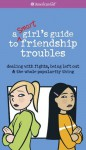 A Smart Girl's Guide: Friendship Troubles (Revised) - Patti Kelley Criswell, Angela Martini