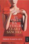 El cielo ha vuelto - Clara Sánchez