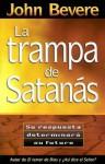 LA Trampa De Satanas/the Bait of Satan - John Bevere