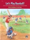 Let's Play Baseball! - Carol Matz, Victoria McArthur