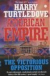 American Empire The Victorious Opposition - Harry Turtledove