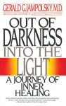 Out of Darkness into the Light: A Journey of Inner Healing - Gerald G. Jampolsky