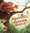 Squirrel's Autumn Search - Anita Loughrey, Daniel Howarth