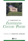 A Companion To Eighteenth Century Poetry (Blackwell Companions To Literature And Culture) - Christine Gerrard