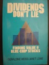 Dividends Don't Lie: Finding Value in Blue-Chip Stocks - Geraldine Weiss, Janet Lowe