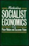 Rethinking Socialist Economics: A New Agenda for Britain - Peter Nolan