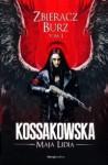 Zbieracz Burz, t.1 (Zastępy Anielskie #3) - Maja Lidia Kossakowska