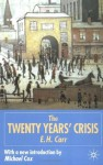 The Twenty Years' Crisis - Edward Hallett Carr, Michael Cox