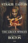 The Green Woman. Written by Peter Straub & Michael Easton - Peter Straub, Michael Easton, John Bolton