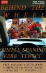 Behind The Wheel Spanish Simple Spanish Verb Tenses: 3 Level Set (9 Audio C Ds) - Mark Frobose