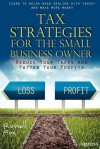 Tax Strategies for the Small Business Owner: Reduce Your Taxes and Fatten Your Profits - Russell Fox