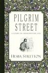 Pilgrim Street: A Story of Manchester Life - Hesba Stretton