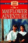 The Mayflower Adventure - Colleen L. Reece