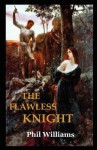 The Flawless Knight - Phil Williams