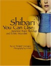 Shibari You Can Use: Japanese Rope Bondage and Erotic Macramé - Lee Harrington