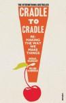 Cradle to Cradle - Michael Braungart, William McDonough