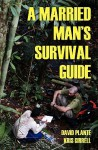 A Married Man's Survival Guide - David Plante, Kris Girrell