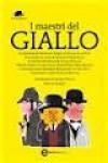 I maestri del giallo - Renato Olivieri, John Buchan, Edgar Wallace, S.S. Van Dine, Earl Derr Biggers, Arthur Conan Doyle, Edgar Allan Poe