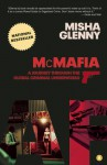 McMafia: A Journey Through the Global Criminal Underworld - Misha Glenny