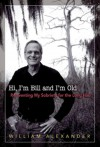 Hi I'm Bill and I'm Old: Reinventing My Sobriety for the Long Haul - William Alexander