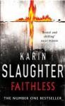 Faithless (Grant County #5) - Karin Slaughter