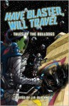 Have Blaster, Will Travel - Nathan Lowell, Mur Lafferty, J R Blackwell, Eddy Webb, Sarah Newton
