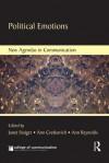 Political Emotions (New Agendas in Communication Series) - Janet Staiger, Ann Cvetkovich, Ann Reynolds