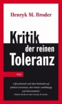 Kritik Der Reinen Toleranz - Henryk M. Broder