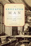 An Educated Man: A Dual Biography of Moses and Jesus - David Rosenberg