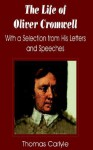 The Life of Oliver Cromwell: With a Selection from His Letters and Speeches - Thomas Carlyle