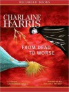 From Dead to Worse (Sookie Stackhouse / Southern Vampire Series #8) - Johanna Parker, Charlaine Harris