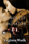 Conquest of the Gladiator - Virginia Wade