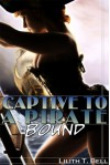 Bound (Captive to a Pirate, #2) - Lilith T. Bell