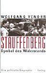 Stauffenberg: Symbol Des Widerstandes: Eine Politische Biographie (German Edition) - Wolfgang Venohr