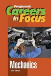 Careers in Focus: Mechanics (Ferguson's Careers in Focus) - J.G. Ferguson Publishing Company, David Strelecky