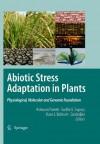 Abiotic Stress Adaptation in Plants: Physiological, Molecular and Genomic Foundation - Ashwani Pareek, S.K. Sopory, Hans Bohnert, Govindjee