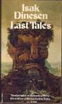 Last Tales - Isak Dinesen