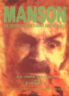 Manson: The Unholy Trail of Charlie and the Family - John Gilmore, Ron Kenner