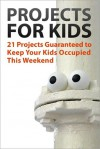 21 Projects Guaranteed to Keep Your Kids Occupied This Weekend - Instructables