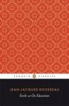 Emile: Or On Education (Classics) - Jean-Jacques Rousseau