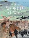 The Historical Atlas of the World At War - Brenda Ralph Lewis, Rupert Matthews