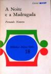 A Noite e a Madrugada - Fernando Namora