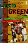 The Red Green Book: Wit and Wisdom of Possum Lodge - Steven Smith, Rick Green