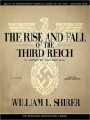 The Rise and Fall of the Third Reich: A History of Nazi Germany (MP3 Book) - William L. Shirer, Grover Gardner